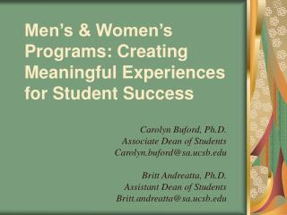 Men s  Women s  Programs: Creating  Meaningful Experiences  for Student Success