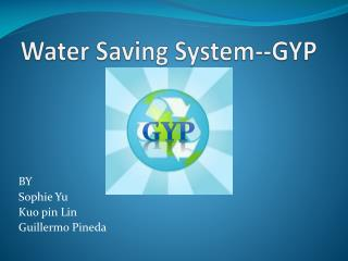 Water Saving System--GYP