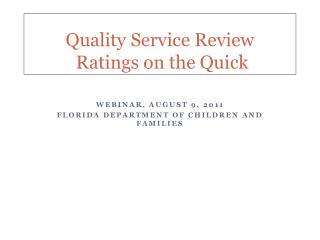 Quality Service Review  Ratings on the Quick