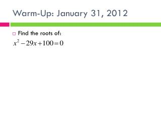Warm-Up: January 31, 2012