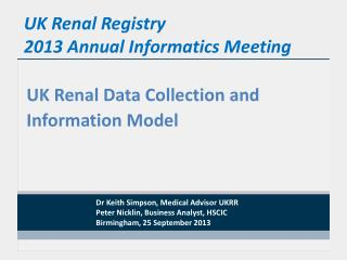 UK Renal Registry  2013 Annual Informatics Meeting
