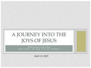 A Journey into the Joys of  Jesus