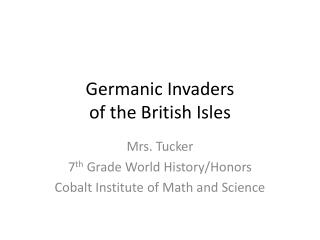 Germanic Invaders  of the British Isles