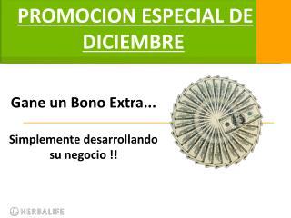 Gane  un  Bono Extra... Simplemente desarrollando su  negocio !!