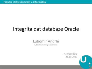 Integrita dat datab áze  Oracle