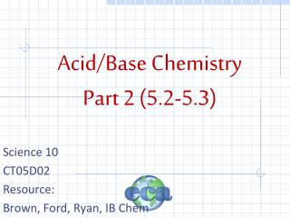 Acid/Base Chemistry Part 2 (5.2-5.3)
