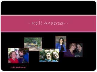 - Kelli Andersen -