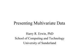 Presenting Multivariate  Data