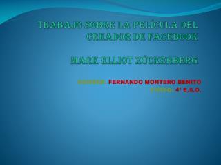 Trabajo sobre la película del  creador de facebook Mark Elliot zúckerberg