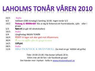 22/1 Softa 4/2 Vallåsen  (OBS torsdag!) Samling 16:00. Ingen tonår 5/2