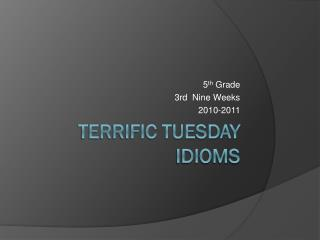 Terrific Tuesday Idioms