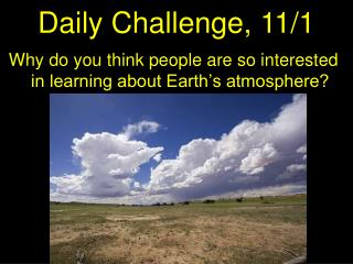 Why do you think people are so interested in learning about Earth's atmosphere?