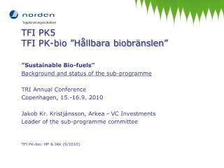 "TFI PK5 TFI  PK-bio  ""Hållbara biobränslen"""