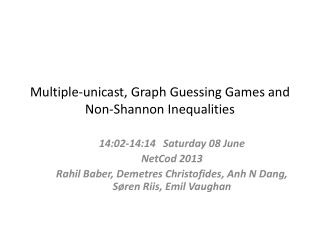 Multiple-unicast, Graph Guessing Games and Non-Shannon Inequalities
