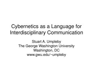 Cybernetics as a Language for Interdisciplinary Communication