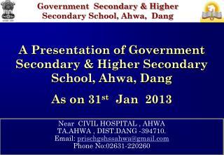 Near  CIVIL HOSPITAL , AHWA  TA.AHWA , DIST.DANG -394710. Email:  prischgshssahwa@gmail