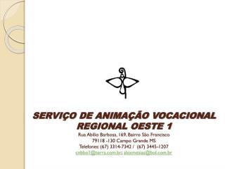 SERVIÇO DE ANIMAÇÃO  VOCACIONAL REGIONAL  OESTE I
