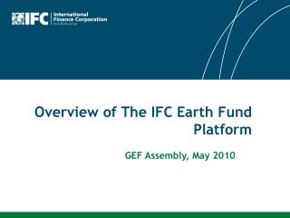 Overview of The IFC Earth Fund Platform