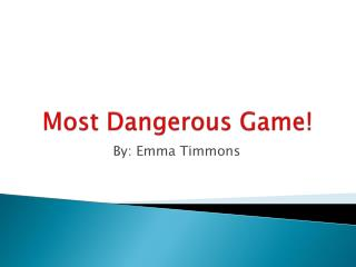 Most Dangerous Game!