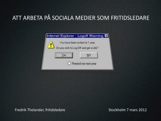 ATT ARBETA PÅ SOCIALA MEDIER SOM FRITIDSLEDARE