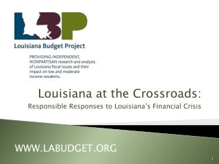 Louisiana at the Crossroads: Responsible Responses to Louisiana's Financial Crisis