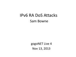 IPv6  RA DoS  Attacks  Sam Bowne