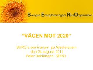SERO:s seminarium  på  Westerqvarn den 24 augusti 2011