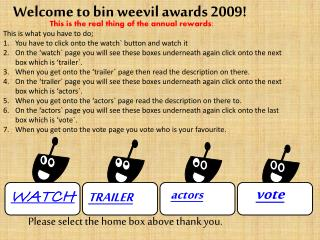 Welcome to bin weevil awards 2009!