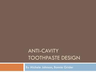 Anti-cavity toothpaste Design