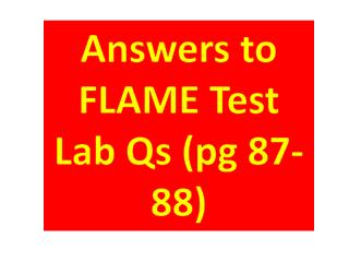 Answers to  FLAME Test Lab Qs ( pg  87-88)
