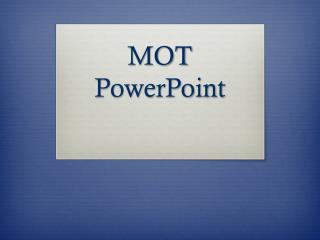 MOT PowerPoint