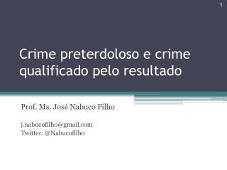 Crime  preterdoloso  e crime qualificado pelo resultado