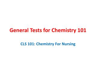 General Tests for Chemistry 101