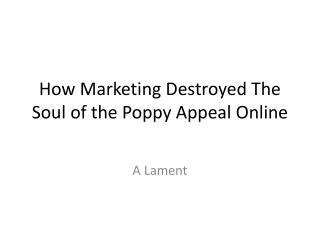How Marketing Destroyed The Soul of the Poppy Appeal Online