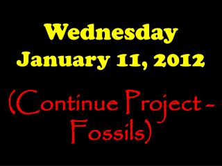 Wednesday January 11, 2012