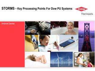 STORMS -  Key Processing Points For Dow PU Systems