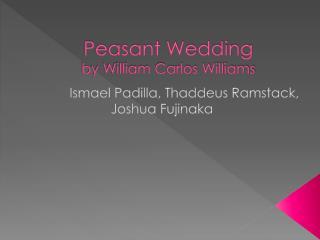 Peasant Wedding by William Carlos Williams