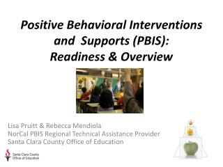 Positive Behavioral Interventions and  Supports (PBIS):  Readiness & Overview