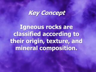 Igneous  rock  is  rock  that  forms  from magma or  lava.