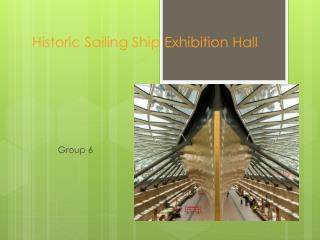 Historic Sailing Ship Exhibition Hall