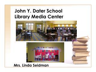 John Y. Dater School  Library Media Center