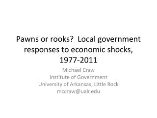 Pawns or rooks?  Local government responses to economic shocks, 1977-2011