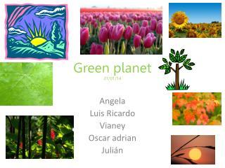 Green  planet 21/01/14