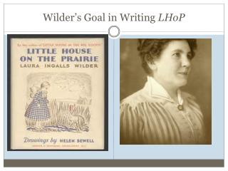 Wilder's Goal in Writing  LHoP