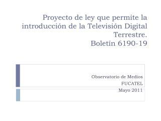 Proyecto de ley que permite la introducción de la Televisión Digital Terrestre.  Boletín 6190-19