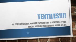 Textiles!!!!