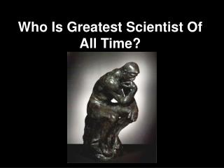 Who Is Greatest Scientist Of All Time?