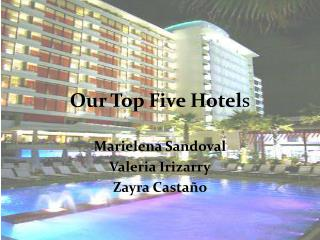 Our  Top  Five Hotel s