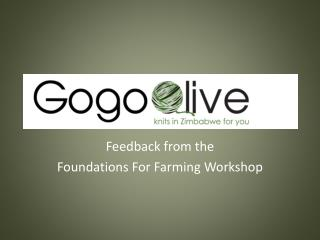 Feedback from the  Foundations For Farming Workshop