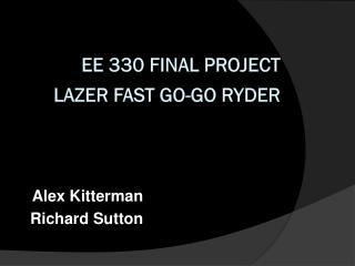 EE 330 Final Project Lazer Fast  Go-Go  Ryder